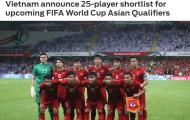 Báo châu Á nói gì về danh sách rút gọn 25 cầu thủ của ĐT Việt Nam?