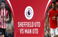 Nhận định Sheffield United vs Man United: 'Cửa ải' khó nhằn, Quỷ đỏ mất điểm?