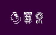 CHÍNH THỨC! Thông báo khốc liệt về Premier League, FA, EFL và WSL