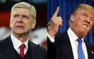 Donald Trump: 'Nếu cầm Arsenal, tôi sẽ sa thải Wenger'
