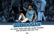 Guendogan: Hành trình đối đầu chấn thương ghê sợ nhất đời cầu thủ