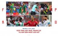 World Cup 2018: Kịch tính, bất ngờ, tranh cãi và hấp dẫn nhất lịch sử?