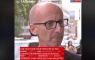 Cú sốc! Sếp lớn Premier League thừa nhận VAR tạo ra 4 sai lầm