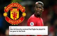 Paul Pogba đã chơi trận cuối cùng cho Man Utd