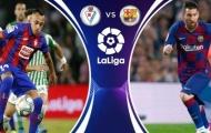 Nhận định Eibar vs Barcelona: 3 điểm trọn vẹn cho Messi và đồng đội?