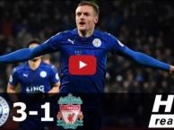 Leicester City 3-1 Liverpool (vòng 26 Ngoại hạng Anh)
