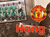 Vào ngày này |27.4| Man United xuống hạng 2 trong ngày đen tối nhất lịch sử bóng đá Zambia