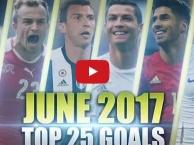 Top 25 bàn thắng đẹp nhất tháng Sáu