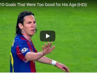10 bàn thắng khiến Messi vĩ đại trước độ tuổi của mình