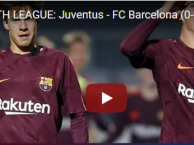 Đội trẻ Barca đánh bại Juventus tại YOUTH LEAGUE