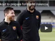 Dàn sao Barca rạng rỡ trong buổi tập trước trận gặp Valencia
