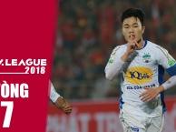 Nhịp đập V-League 2018 | vòng 7 | Xuân Trường ghi bàn, HAGL vẫn bị cầm chân