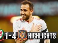 Highlights: Xứ Wales 1-4 Tây Ban Nha (Giao hữu quốc tế)