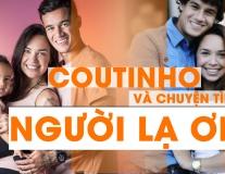 Philippe Coutinho và chuyện tình NGƯỜI LẠ ƠI