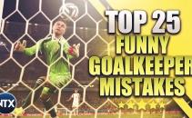 Top 25 pha bắt bóng ngớ ngẩn của các thủ môn