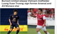 Báo châu Á: Buriram chia tay Xuân Trường, đón cựu sao Arsenal