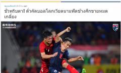 Báo Thái: Nguy to, Voi chiến sẽ gặp bất lợi lớn ở trận tái đấu ĐT Việt Nam