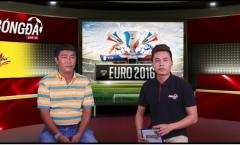 EURO 2016 - Ý kiến HLV Trần Minh Chiến