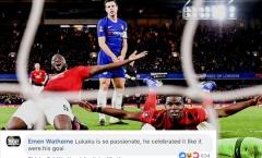 'Lukaku quá mãnh liệt, anh ta ăn mừng như thể ghi bàn vào lưới Chelsea vậy'