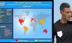 NÓNG! Việt Nam trở thành quốc gia thứ 25 trên thế giới áp dụng VAR