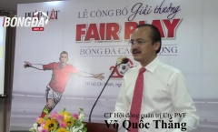 Công bố giải thưởng Fair Play 2017: Nâng tầm bóng đá đẹp, tuyên chiến cái xấu