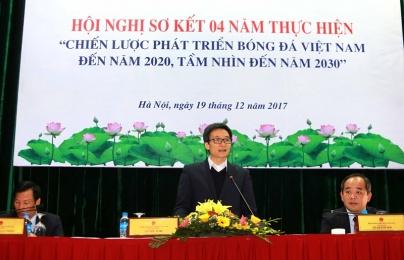 """Phó Thủ tướng Vũ Đức Đam: """"Bóng đá Việt Nam đừng chiều chuộng, vuốt ve nhau"""""""