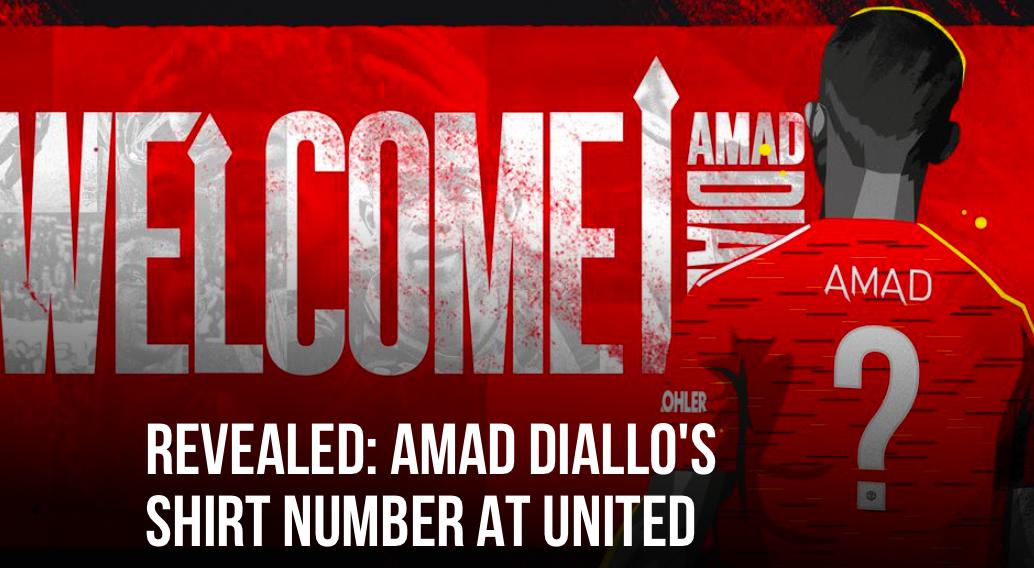 Amad Diallo number revealed - Bóng Đá