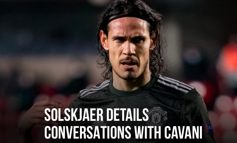 Manchester United manager Ole Gunnar Solskjaer has confirmed conversations are ongoing with Edinson Cavani  - Bóng Đá