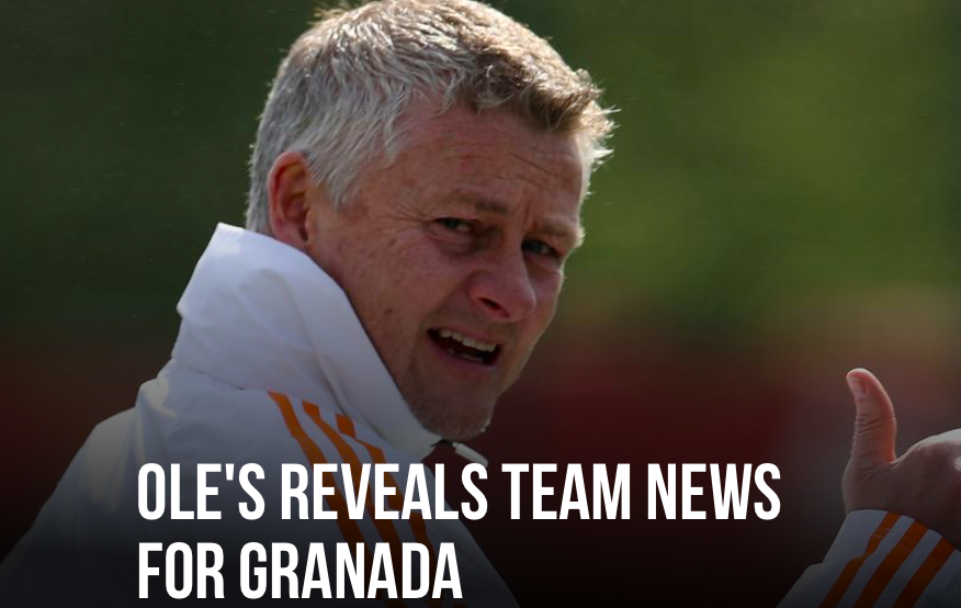 Manchester United manager Ole Gunnar Solskjaer has provided an insight into his team plans for the visit of Granada on Thursday. - Bóng Đá