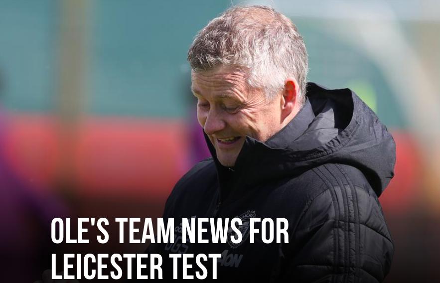 OLE'S Man Utd TEAM NEWS FOR LEICESTER TEST - Bóng Đá