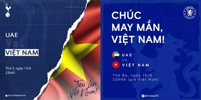 Chelsea và Spurs gửi lời chúc đến Việt Nam - Bóng Đá