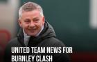 XONG! Đội hình M.U đấu Burnley: Sát thủ trở lại, 3 cái tên OUT