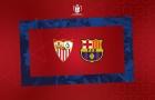 CHÍNH THỨC! Bốc thăm bán kết cúp Nhà vua: Barcelona gặp khó