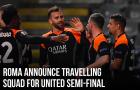 AS Roma mất 4 trụ cột trước trận đấu gặp Quỷ đỏ