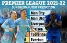 Siêu máy tính dự đoán Premier League: Chelsea thứ 4; Man City hay M.U vô địch?