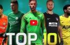 Top 10 thủ môn xuất sắc nhất mùa 2017/18