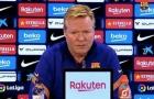 Koeman tiết lộ tình trạng hiện tại của 'tội đồ' khiến Barca mất điểm