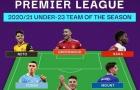 Đội hình U23 xuất sắc nhất Premier League 2020/21