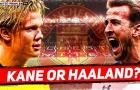 Chuyển nhượng 02/08: Cập nhật vụ Haaland, M.U xác định HĐ tiếp theo; Harry Kane gây sốc