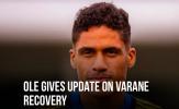 HLV Solskjaer cập nhật tình trạng chấn thương của Varane