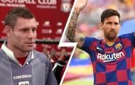 Sao Liverpool: ''Messi có thể khiến bạn trông thật ngu ngốc''