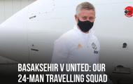 CHÍNH THỨC! Man Utd mất 5 cái tên trận gặp Basaksehir, cú sốc tân binh