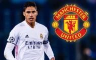 Xác nhận sự thật ngã ngửa vụ Varane tới Man Utd