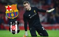 Barcelona bất ngờ tuyên chiến với Besiktas vì thủ thành của Liverpool