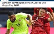 Báo châu Á: ĐT Việt Nam đá tốt, nhưng vẫn thiếu 1 điều để đoạt King's Cup