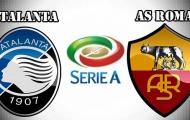 23h00 ngày 20/08, Atalanta - AS Roma: Cạm bẫy ngày ra quân