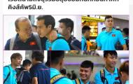 Báo Thái Lan: ĐT Việt Nam đầy đủ anh tài, đã đặt chân đến Buriram