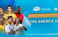 Truyền hình FPT và FPT Play công bố sở hữu bản quyền phát sóng Copa America 2019 và ICC - International Champions Cup 2019