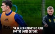 Đây! Solskjaer đặt kế hoạch phòng ngự vào 4 người này