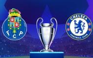 Chelsea bất ngờ có lợi thế cực lớn trước đại chiến với FC Porto